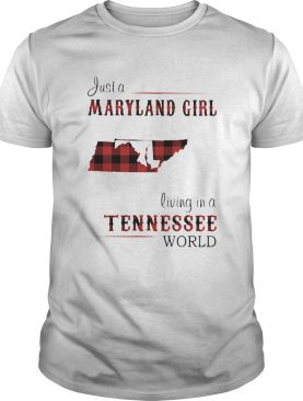 Just a maryland girl living in a tennessee world shirt