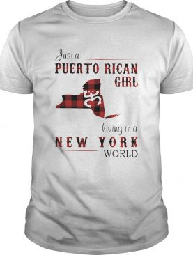 Just a puerto rican girl living in a new york world shirt