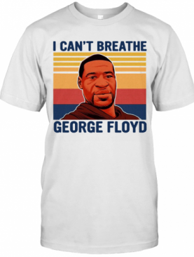 Justice For George Floyd Shirt I Can't Breathe Vintage T-Shirt
