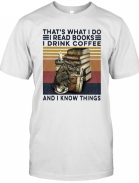 Owl Drink Coffee That'S What I Do I Read Books I Drink Coffee And I Know Things Vintage T-Shirt