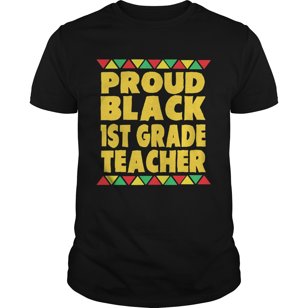 Proud Black 1st Grade Teacher  Unisex