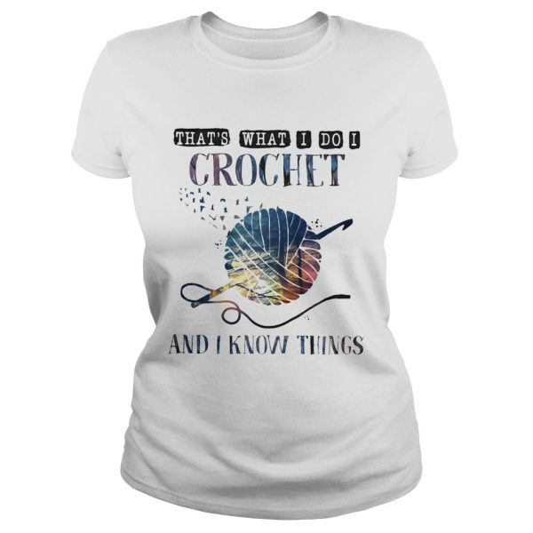 Thats what I do I crochet and I know things  Classic Ladies