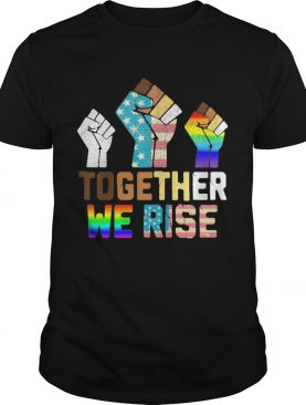 Together we rise LGBT hand American flag veteran Independence day shirt