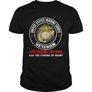 United States Marine Corps Veteran God Favors The Bold And The Strong Og Heart  Unisex
