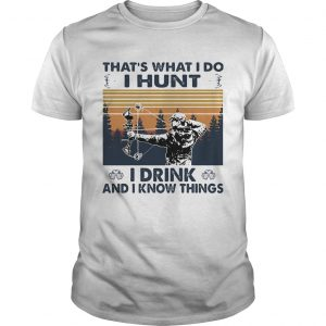 Veteran thats what i do i hunt i drink and i know things vintage retro  Unisex