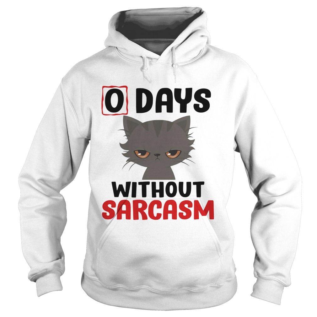 0 days without sarcasm funny  Hoodie