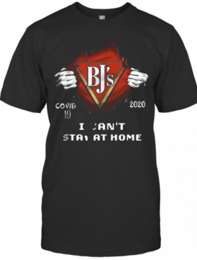 Blood Insides Bj'S Covid 19 2020 I Can'T Stay At Home T-Shirt