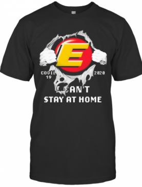 Blood Insides Electric Covid 19 2020 I Can'T Stay At Home T-Shirt