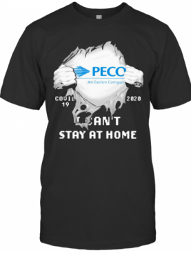 Blood Insides Peco An Exelon Company Covid 19 2020 I Can'T Stay At Home T-Shirt