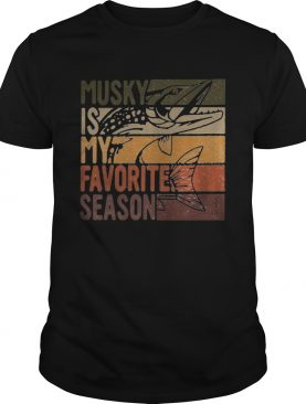 Fishing musky is my favorite season vintage shirt