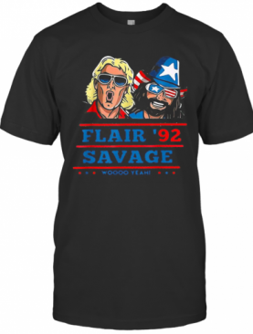 Flair 92 Savage Woo Yeah America 4Th Of July Independence Day T-Shirt