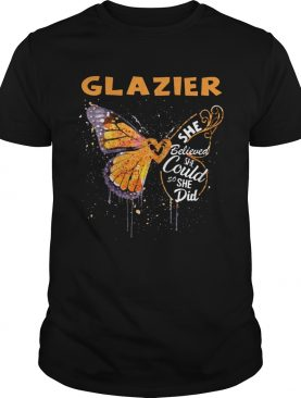 Glazier Butterfly She Believed She Could So She Did shirt