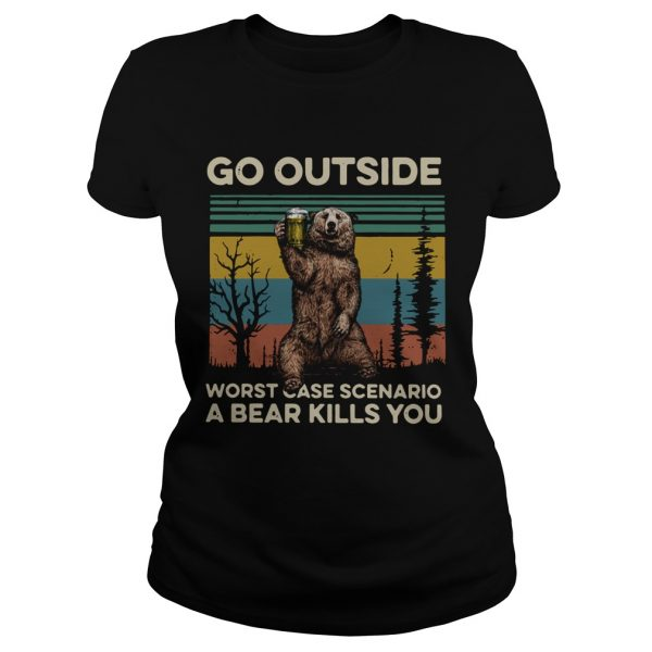 Go outside worst case scenario a bear kills you vintage  Classic Ladies