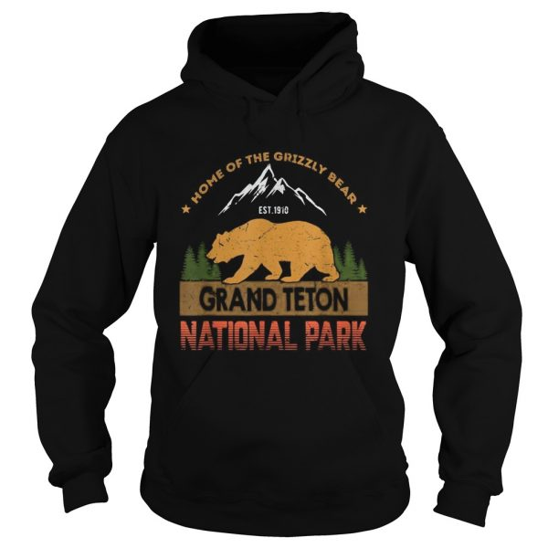 Home of the grizzly bear est 1910 grand teton national park  Hoodie