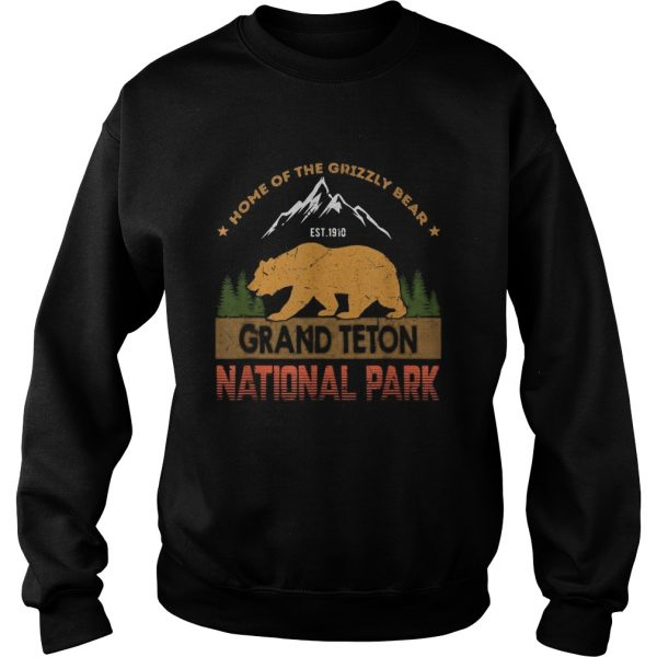 Home of the grizzly bear est 1910 grand teton national park  Sweatshirt
