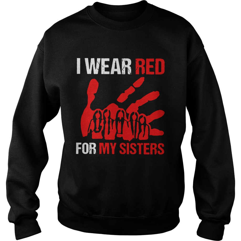 I Wear Red For My Sisters  Sweatshirt