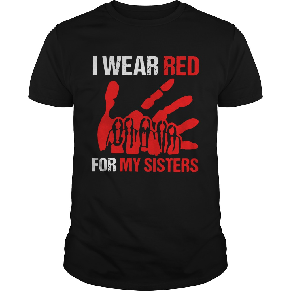 I Wear Red For My Sisters  Unisex