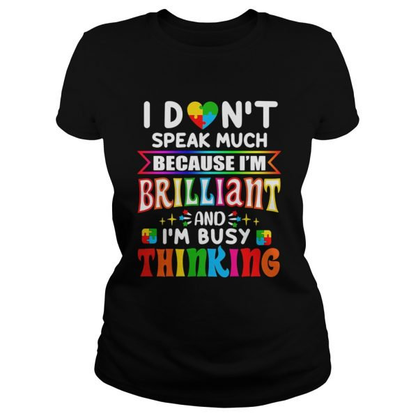 I dont speak much because Im brilliant and Im busy thinking Autism Awareness  Classic Ladies
