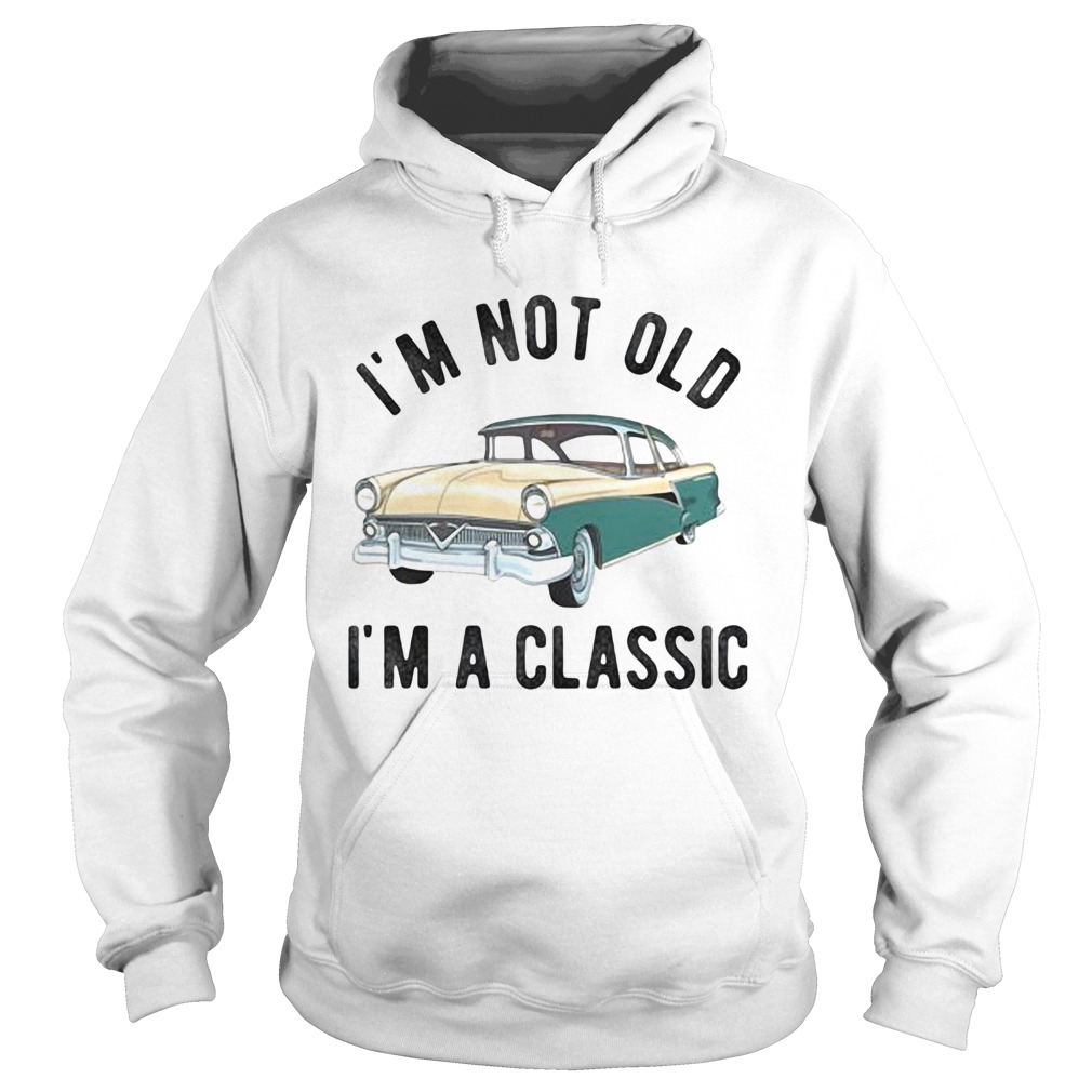Im not old im a classic car  Hoodie