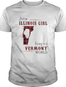 Just an ILLINOIS GIRL living in a VERMONT world Map shirt