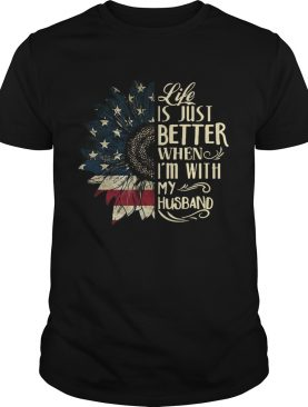 Life Us Just Better When Im With My Husband Sunflower American Flag shirt