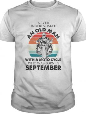 Never underestimate an old man with a moto cycle who was born in september vintage retro shirt