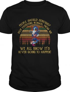 People Should Seriously Stop Expecting Normal From Me Dragon shirt