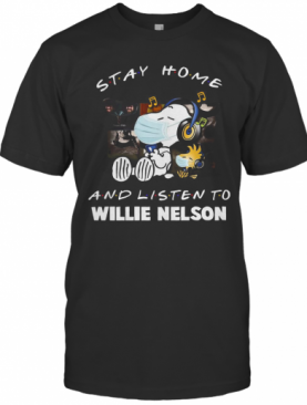 Snoopy Stay Home And Listen To Willie Nelson T-Shirt