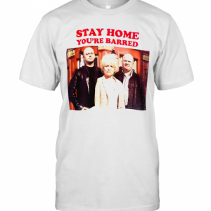 Stay Home You'Re Barred Covid 19 T-Shirt Classic Men's T-shirt