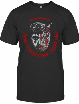 The Adventures Of Super Human And Good Friend Paul T-Shirt