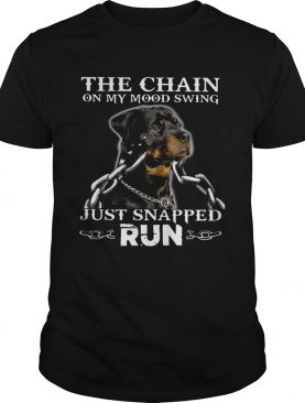 The Chain On My Mood Swing Just Snapped Run Dog shirt