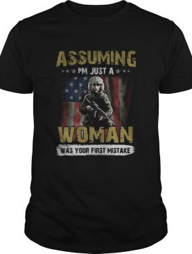 Veteran assuming im just a woman was your first mistake american flag independence day shirt