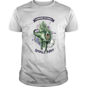 1597720656Dinosaur Licensed To Carry Small Arm  Unisex