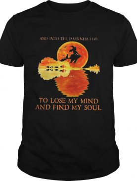 And Into The Darkness I Go To Lost My Mind And Find My Soul Witch Sunset Halloween shirt