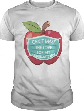 Cant Mask The Love For My Kindergarteners Apple shirt