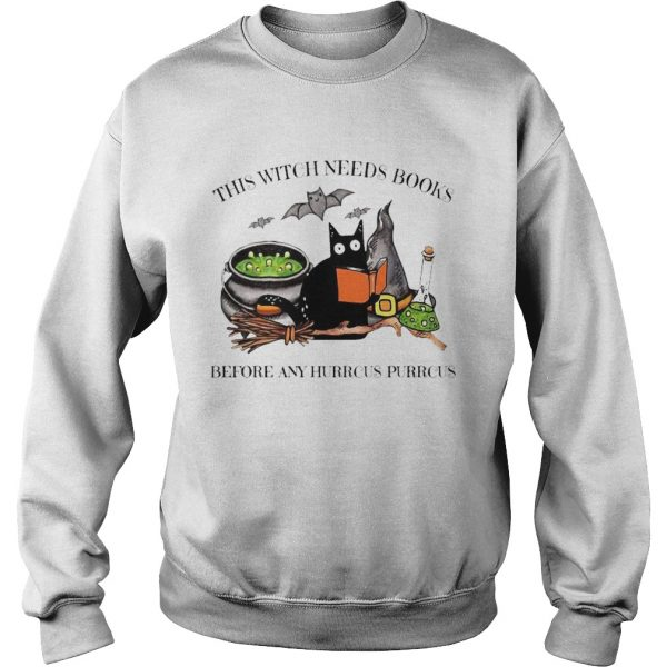 Cat This Witch Needs Books Before Any Hurrcus Purrcus  Sweatshirt