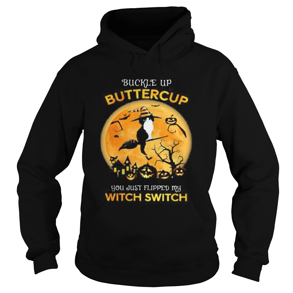 Cat Witch Buckle up buttercup you just flipped my witch switch Halloween Hoodie