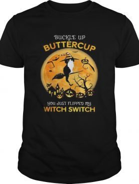 Cat Witch Buckle up buttercup you just flipped my witch switch Halloween shirt