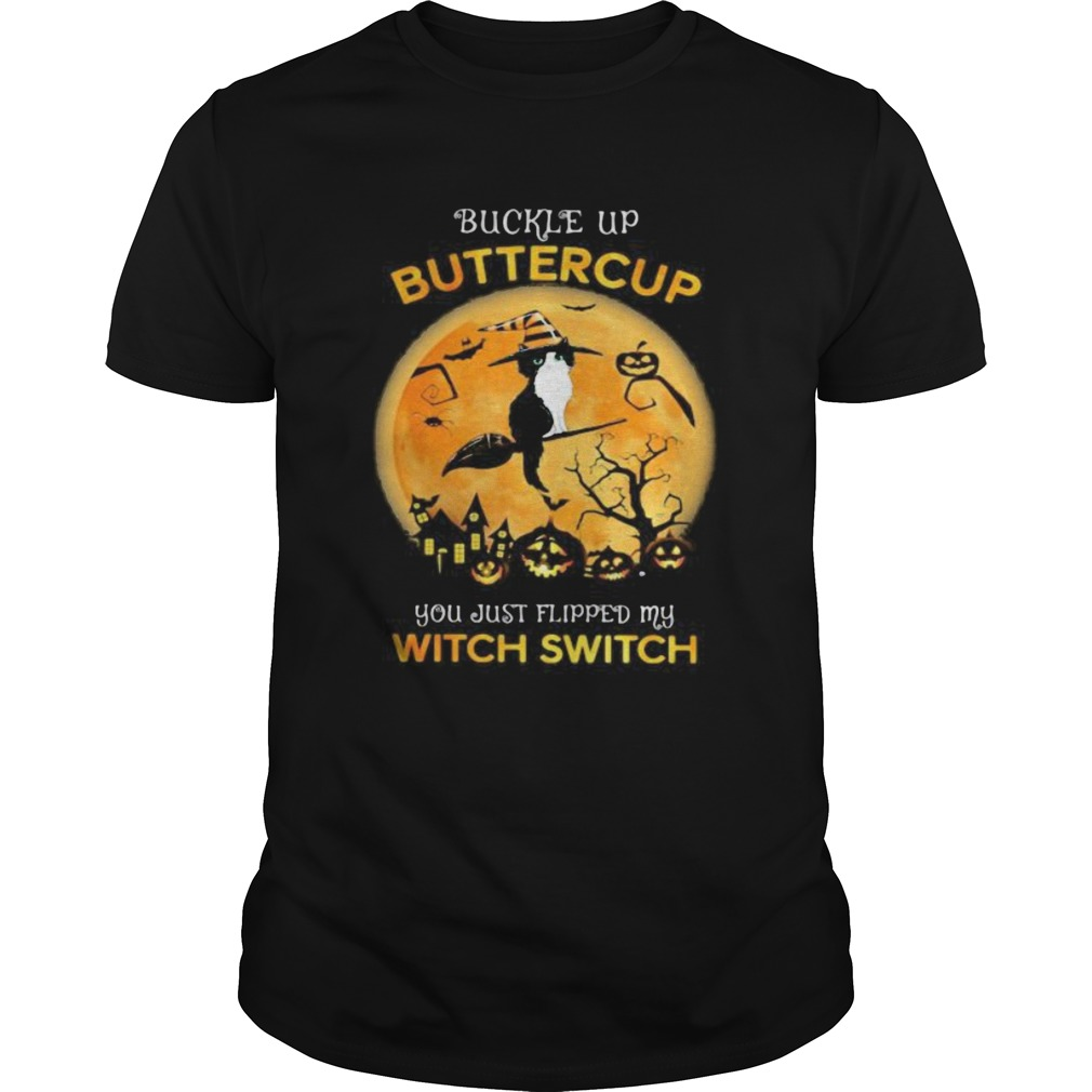 Cat Witch Buckle up buttercup you just flipped my witch switch Halloween Unisex