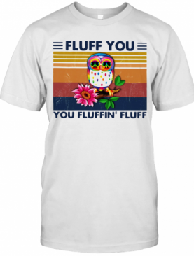 Colorful Owl Fluff You You Fluffin Fluff Vintage Retro T-Shirt