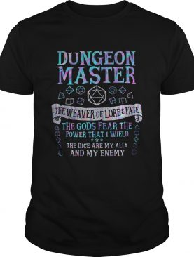 Dungeon master the weaver of lore and fate the gods fear the power that i wield the dice are my all