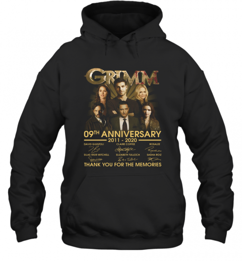Grimm 09Th Anniversary 2011 2020 Thank You For The Memories Signatures T-Shirt Unisex Hoodie
