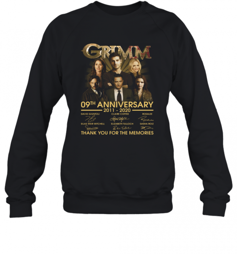Grimm 09Th Anniversary 2011 2020 Thank You For The Memories Signatures T-Shirt Unisex Sweatshirt