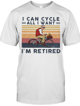 I Can Cycle All I Want I'M Retired Vintage Retro T-Shirt