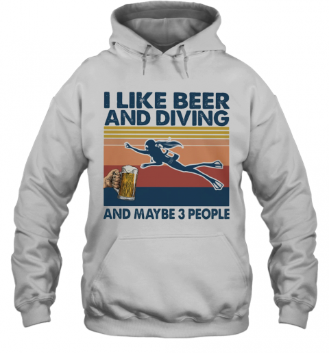 I Like Beer And Diving And Maybe 3 People Vintage Retro T-Shirt Unisex Hoodie
