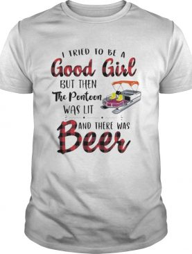 I tried to be a good girl but then the pontoon was lit and there was beer shirt