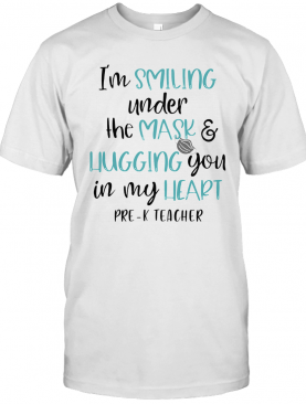 I'M Smiling Under The Mask And Liugging You In My Heart Second Grade Teacher T-Shirt