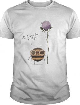 ILL ALWAYS BEE WITH YOU FLOWER shirt