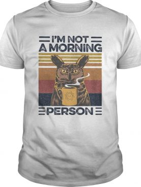 Im Not A Morning Person Owl Vintage Retro shirt