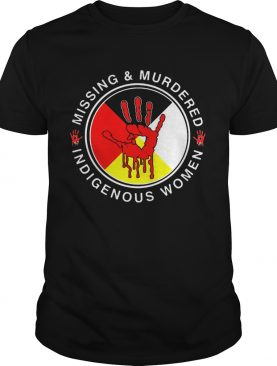 Missing And Murdered Indigenous Women Mmiw shirt